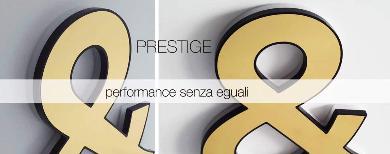 Prestige: il top nella storia dell'azienda